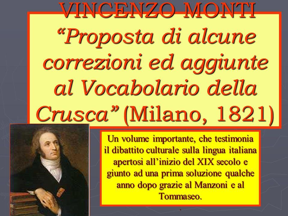 VINCENZO MONTI Proposta di alcune correzioni ed aggiunte al Vocabolario della Crusca (Milano, 1821)