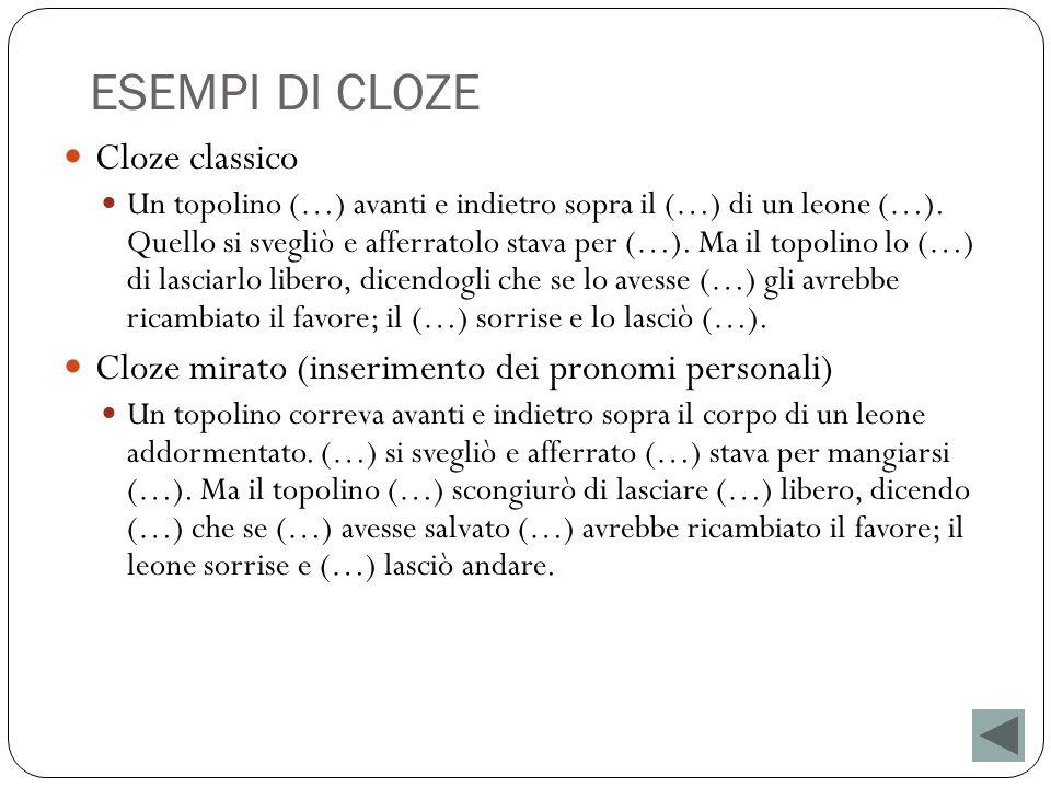 ESEMPI DI CLOZE Cloze classico