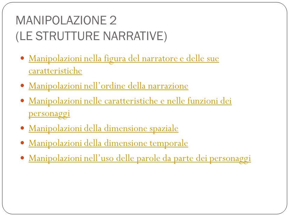 MANIPOLAZIONE 2 (LE STRUTTURE NARRATIVE)