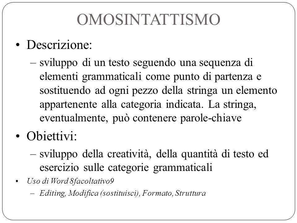 OMOSINTATTISMO Descrizione: Obiettivi: