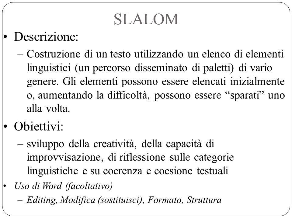 SLALOM Descrizione: Obiettivi: