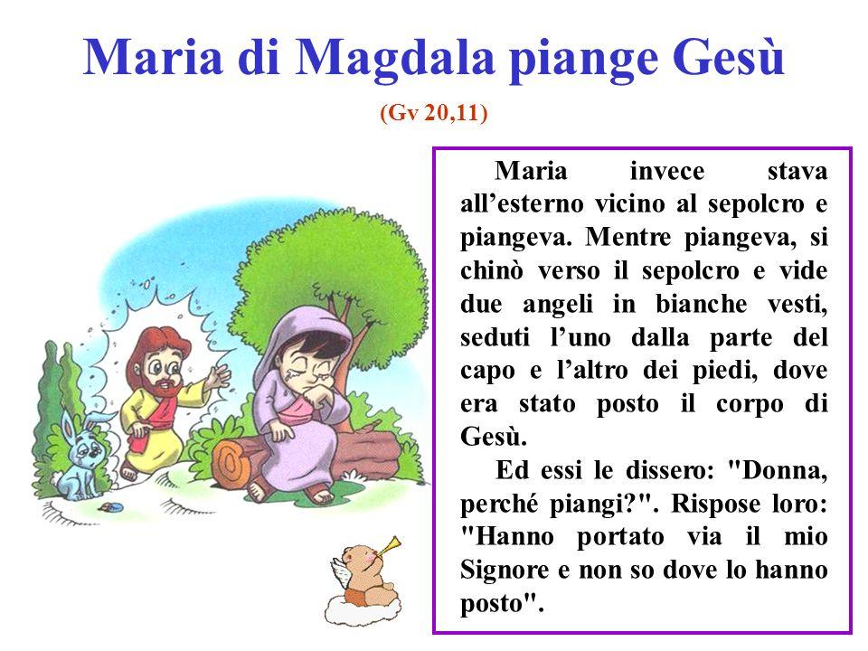 Maria di Magdala piange Gesù