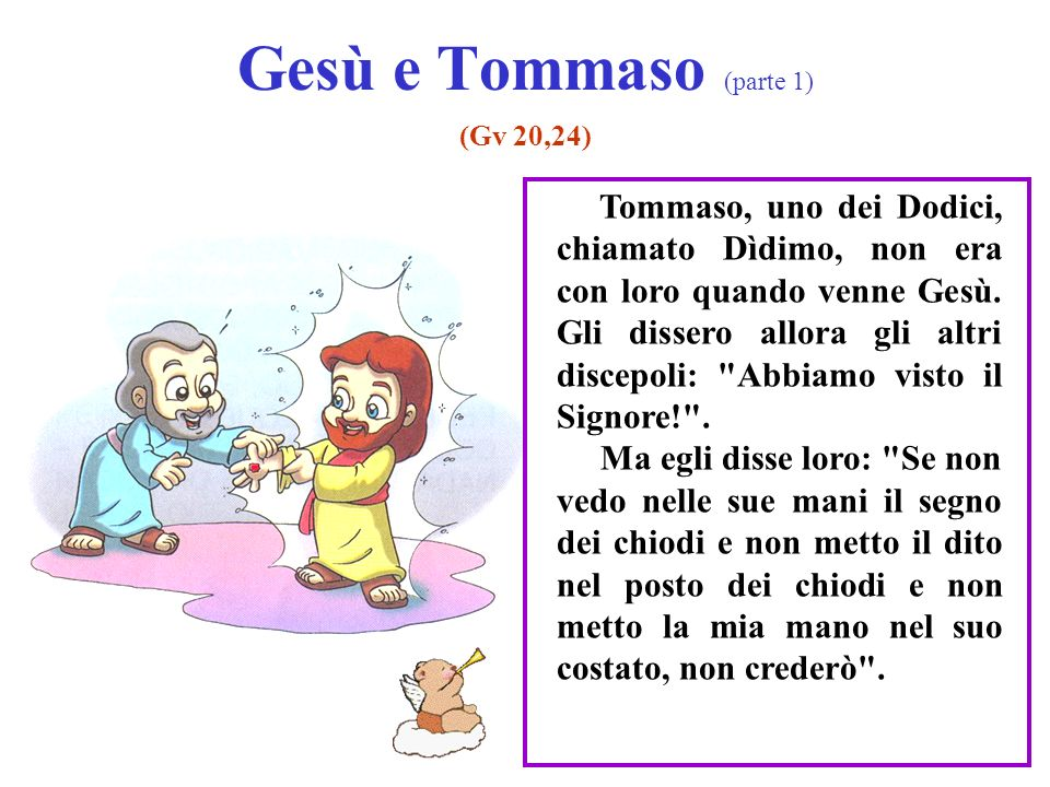 Gesù e Tommaso (parte 1) (Gv 20,24)