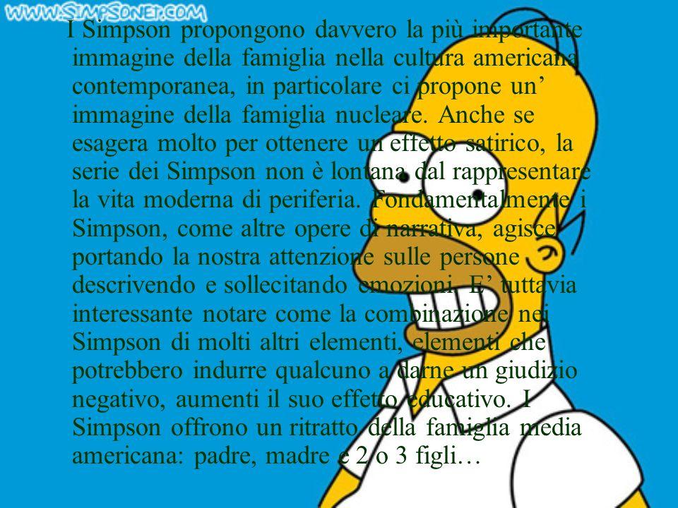 I Simpson propongono davvero la più importante immagine della famiglia nella cultura americana contemporanea, in particolare ci propone un' immagine della famiglia nucleare.
