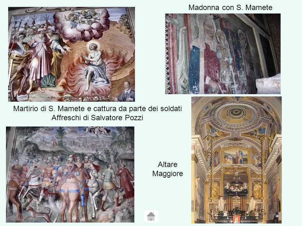 Madonna con S. Mamete Martirio di S. Mamete e cattura da parte dei soldati Affreschi di Salvatore Pozzi.