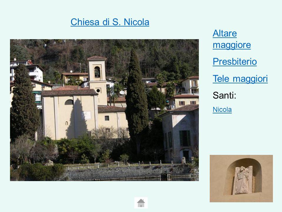 Chiesa di S. Nicola Altare maggiore Presbiterio Tele maggiori Santi: