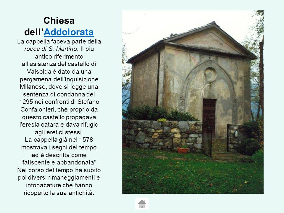 Chiesa dell'Addolorata La cappella faceva parte della rocca di S