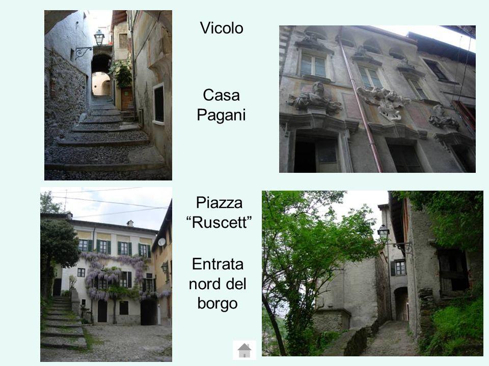 Vicolo Casa Pagani Piazza Ruscett Entrata nord del borgo