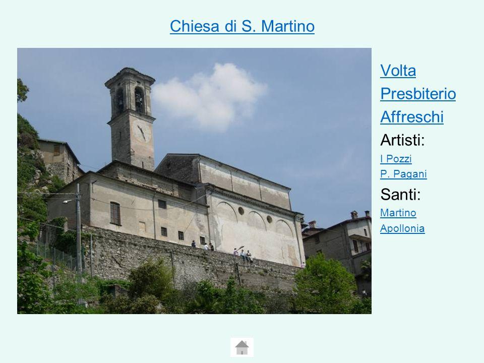Chiesa di S. Martino Volta Presbiterio Affreschi Artisti: Santi: