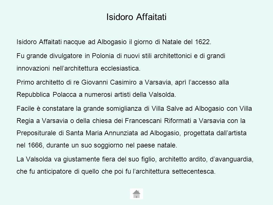 Isidoro Affaitati Isidoro Affaitati nacque ad Albogasio il giorno di Natale del 1622.