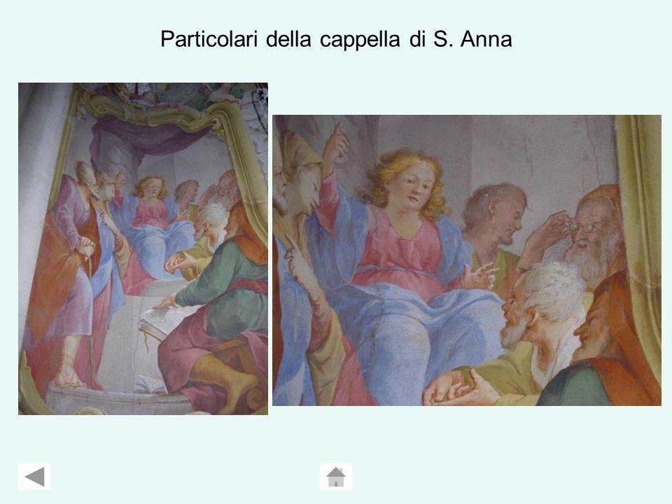 Particolari della cappella di S. Anna