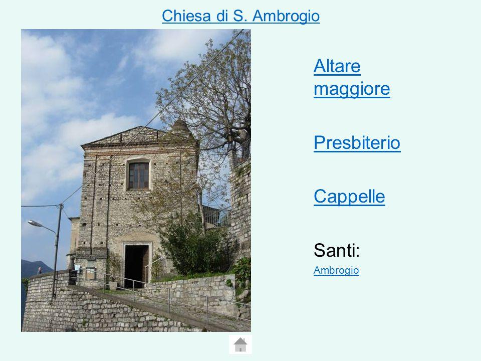 Altare maggiore Presbiterio Cappelle Santi: Chiesa di S. Ambrogio