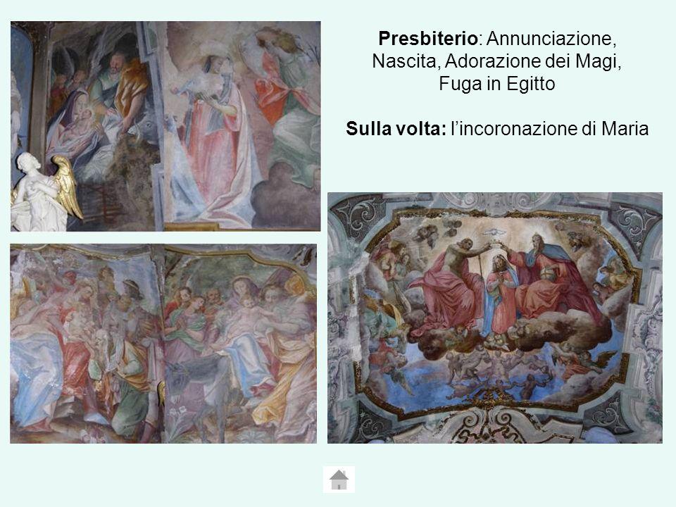 Presbiterio: Annunciazione, Nascita, Adorazione dei Magi, Fuga in Egitto Sulla volta: l'incoronazione di Maria