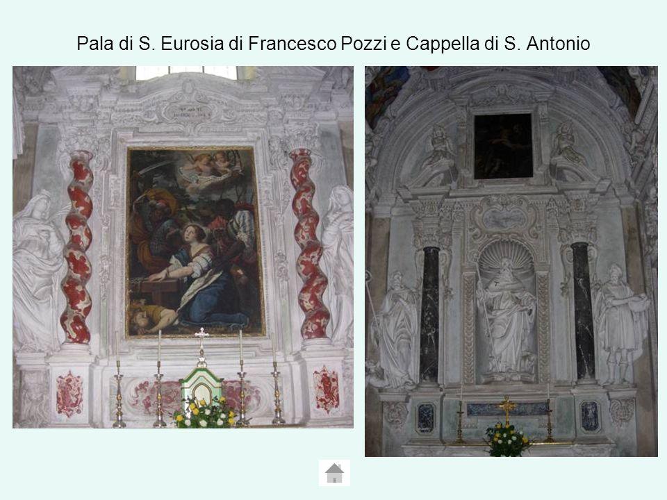 Pala di S. Eurosia di Francesco Pozzi e Cappella di S. Antonio