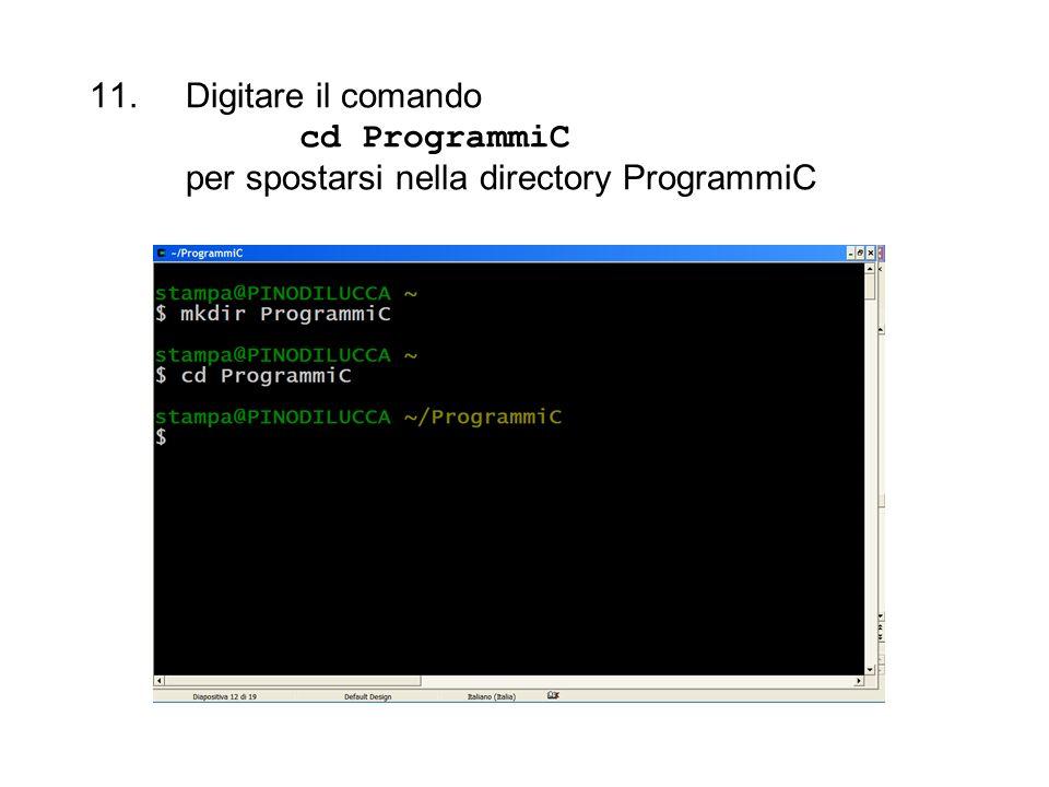 Digitare il comando cd ProgrammiC per spostarsi nella directory ProgrammiC