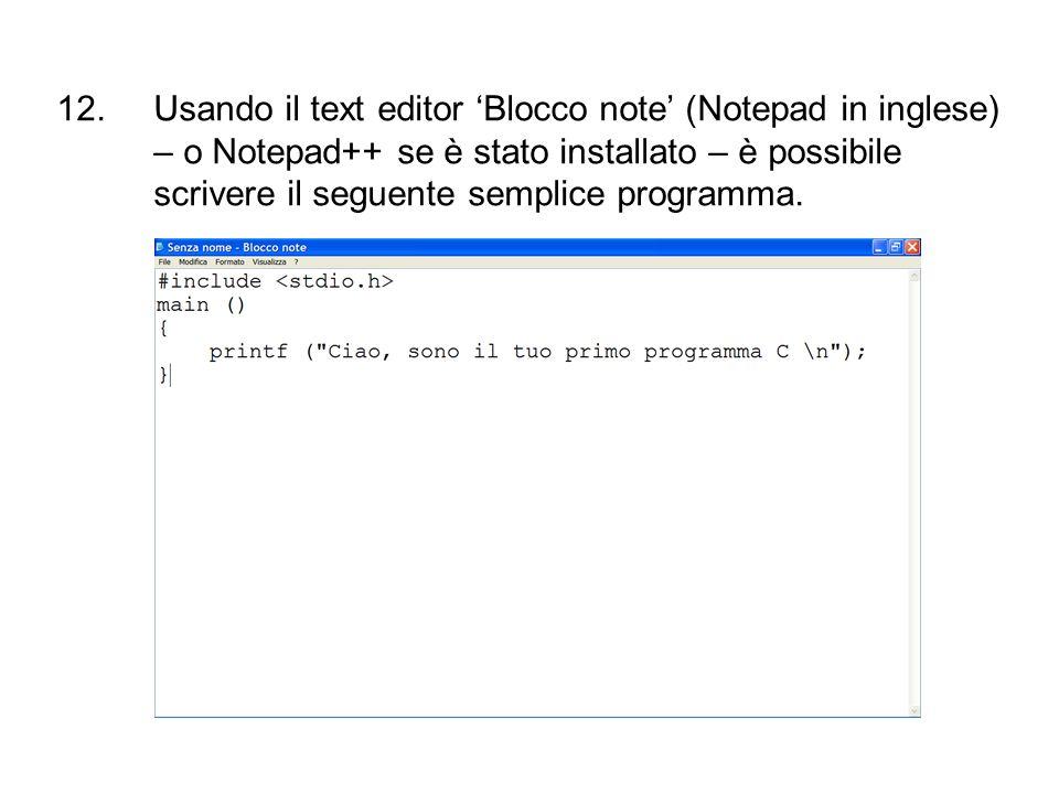 Usando il text editor 'Blocco note' (Notepad in inglese) – o Notepad++ se è stato installato – è possibile scrivere il seguente semplice programma.
