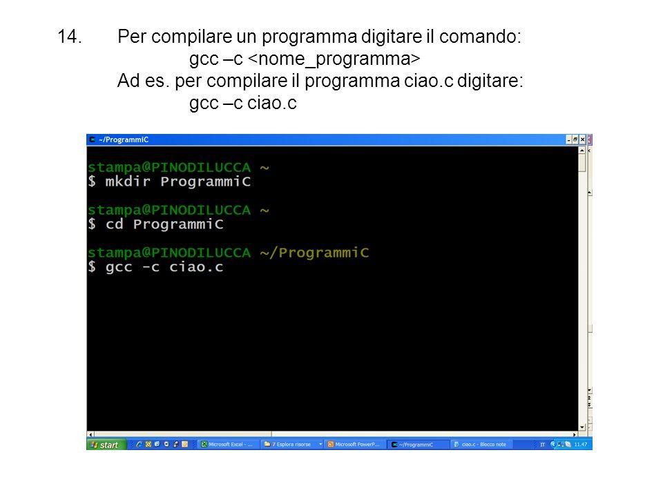 Per compilare un programma digitare il comando: