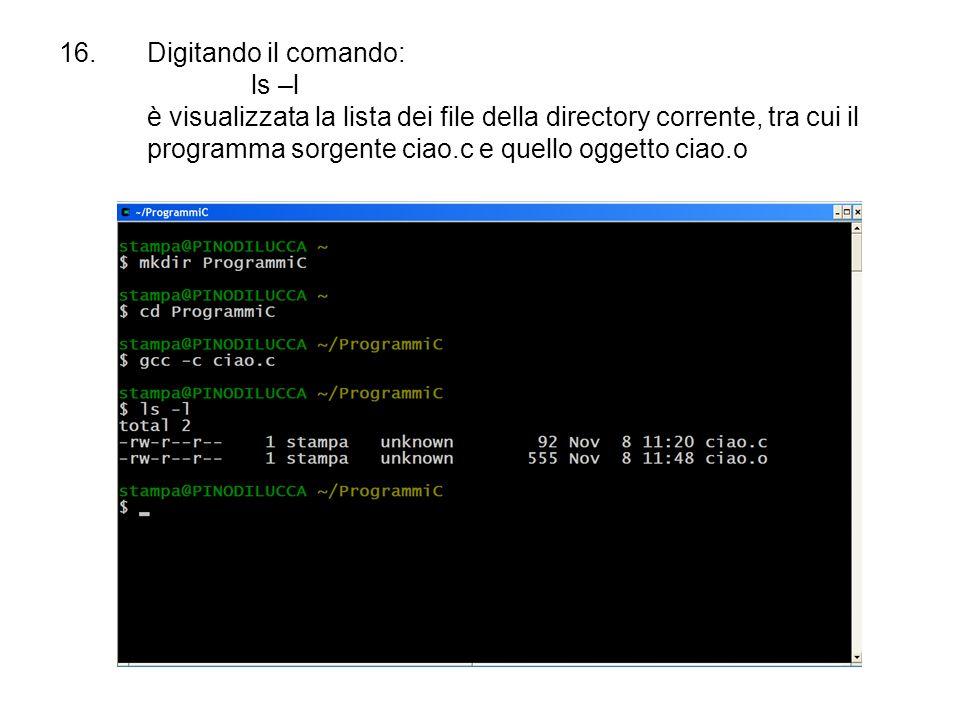 Digitando il comando: ls –l è visualizzata la lista dei file della directory corrente, tra cui il programma sorgente ciao.c e quello oggetto ciao.o
