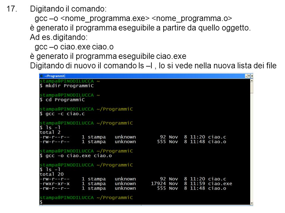 Digitando il comando:. gcc –o <nome_programma