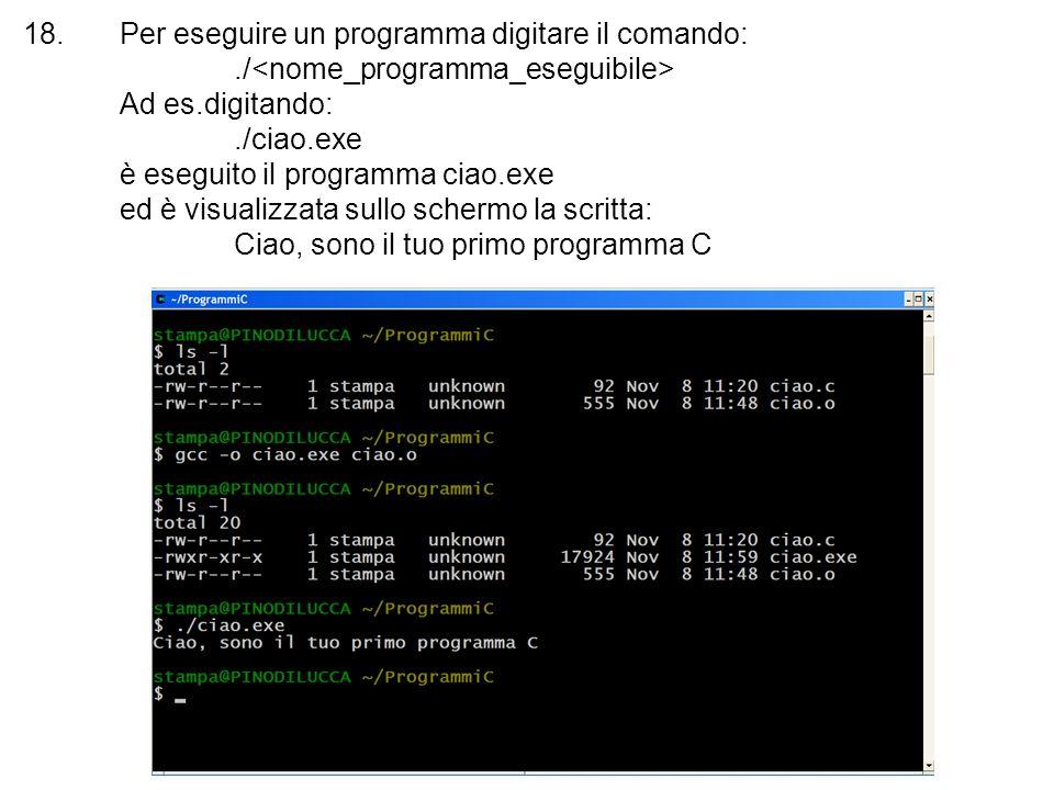 Per eseguire un programma digitare il comando: