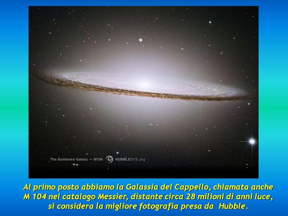 Al primo posto abbiamo la Galassia del Cappello, chiamata anche M 104 nel catalogo Messier, distante circa 28 milioni di anni luce, si considera la migliore fotografia presa da Hubble.