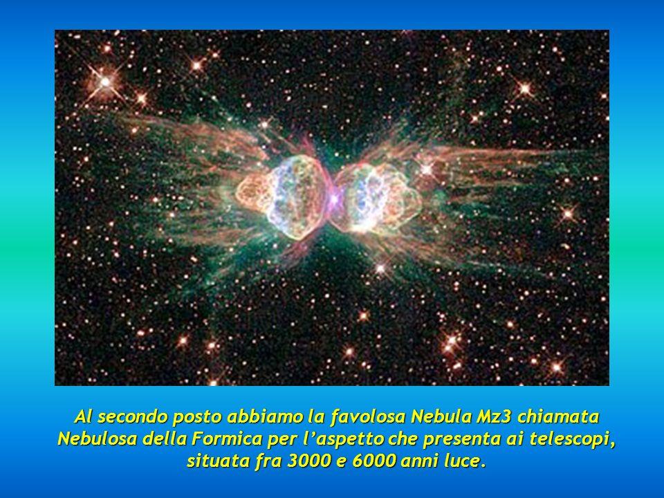 Al secondo posto abbiamo la favolosa Nebula Mz3 chiamata Nebulosa della Formica per l'aspetto che presenta ai telescopi, situata fra 3000 e 6000 anni luce.