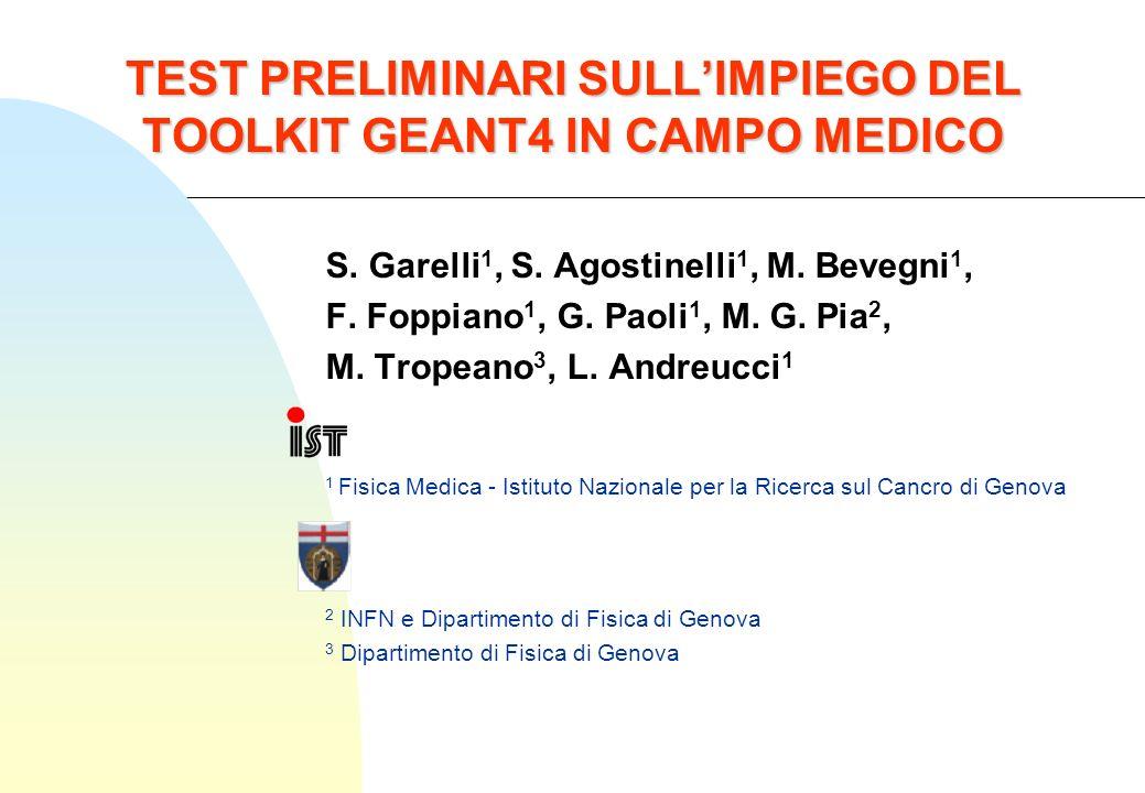 TEST PRELIMINARI SULL'IMPIEGO DEL TOOLKIT GEANT4 IN CAMPO MEDICO
