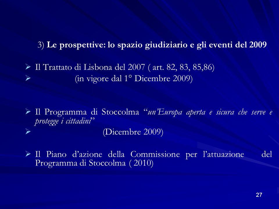 3) Le prospettive: lo spazio giudiziario e gli eventi del 2009
