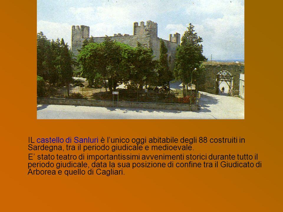 IL castello di Sanluri è l'unico oggi abitabile degli 88 costruiti in Sardegna, tra il periodo giudicale e medioevale.