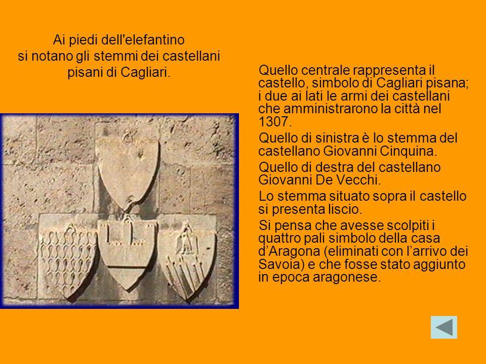 Quello centrale rappresenta il castello, simbolo di Cagliari pisana; i due ai lati le armi dei castellani che amministrarono la città nel 1307.