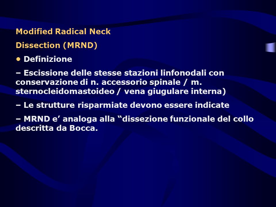Modified Radical Neck Dissection (MRND) • Definizione.