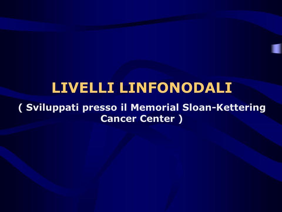 ( Sviluppati presso il Memorial Sloan-Kettering Cancer Center )