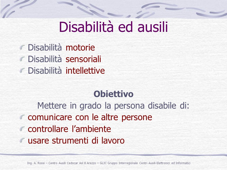 Mettere in grado la persona disabile di: