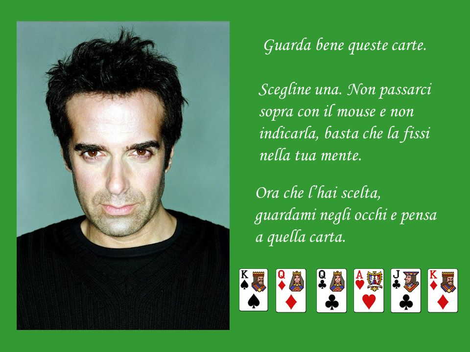Guarda bene queste carte.