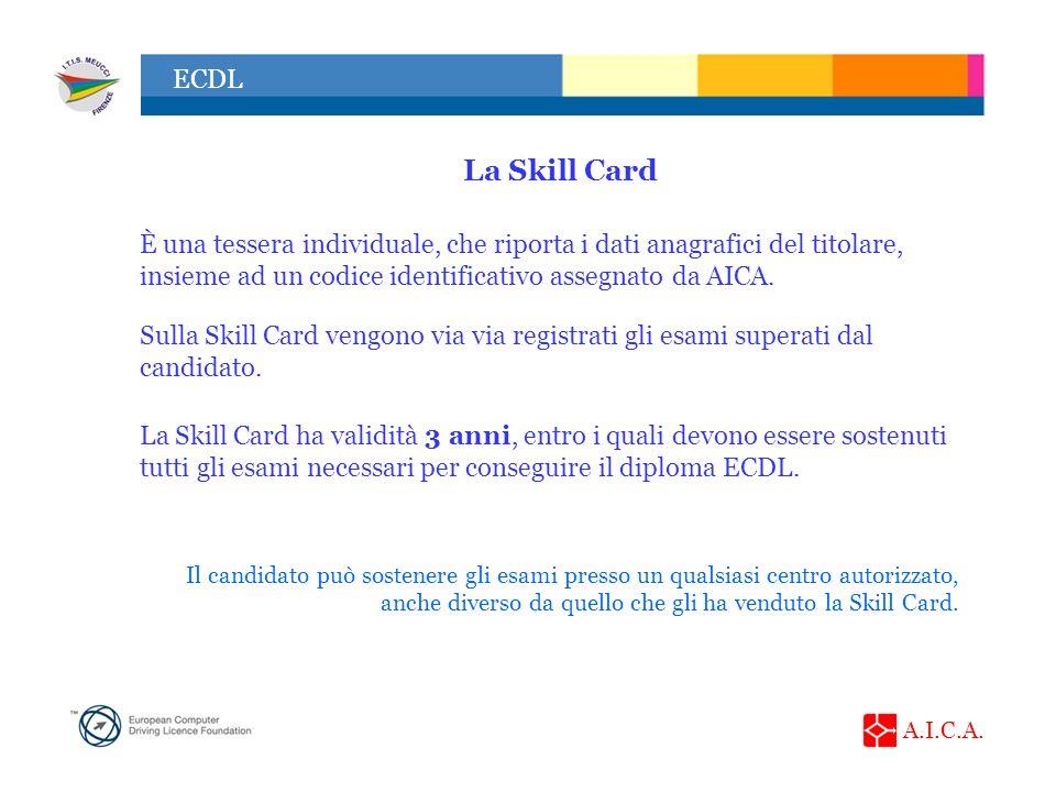 La Skill Card È una tessera individuale, che riporta i dati anagrafici del titolare, insieme ad un codice identificativo assegnato da AICA.