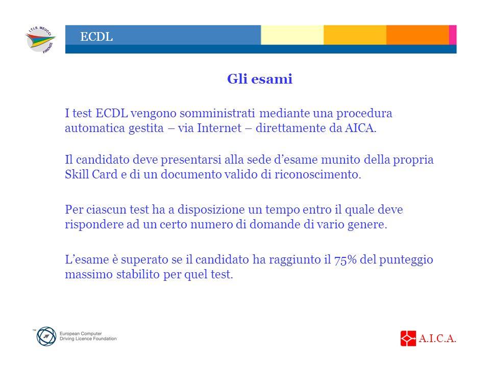 Gli esami I test ECDL vengono somministrati mediante una procedura automatica gestita – via Internet – direttamente da AICA.