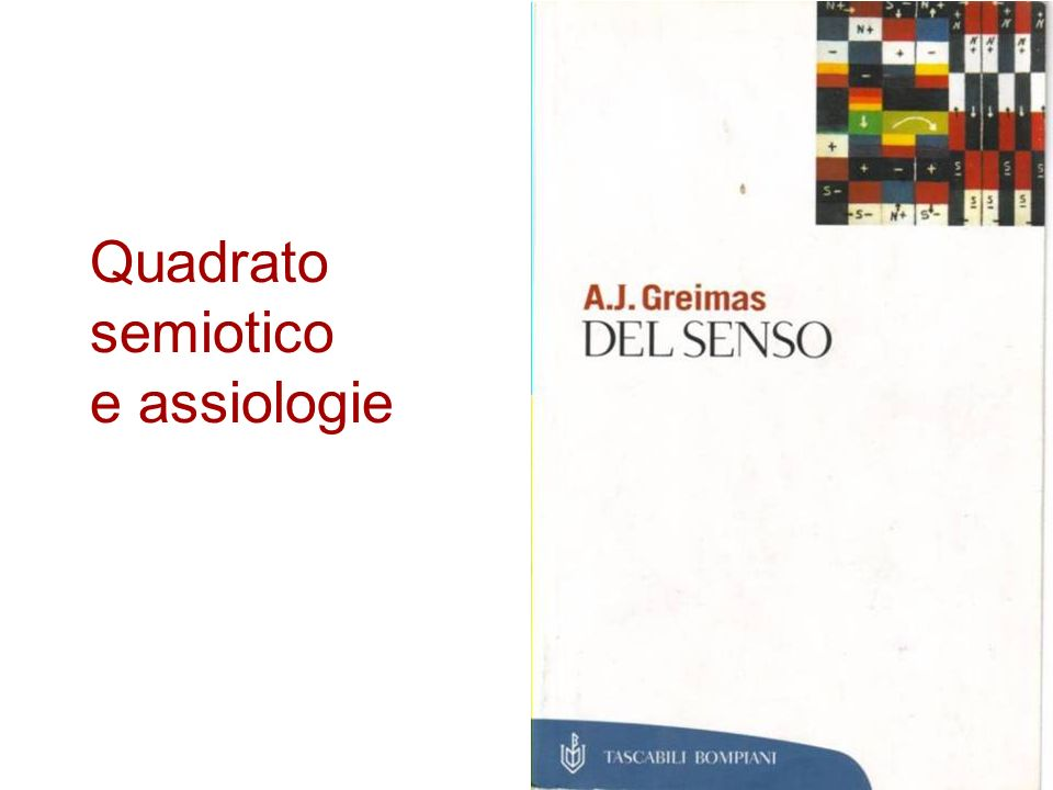 Quadrato semiotico e assiologie