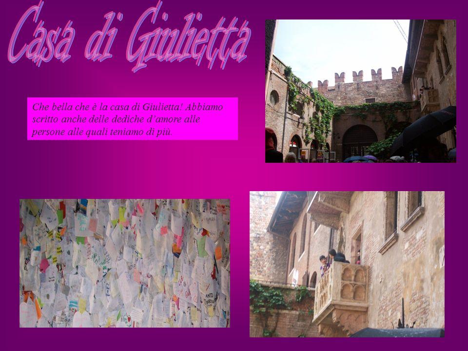 Casa di Giulietta Che bella che è la casa di Giulietta.