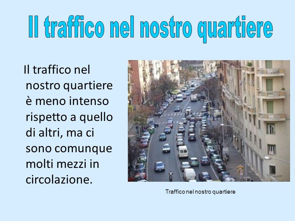 Il traffico nel nostro quartiere