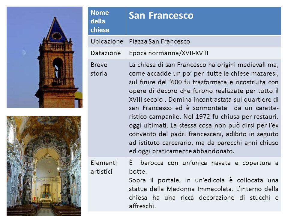 San Francesco Nome della chiesa Ubicazione Piazza San Francesco