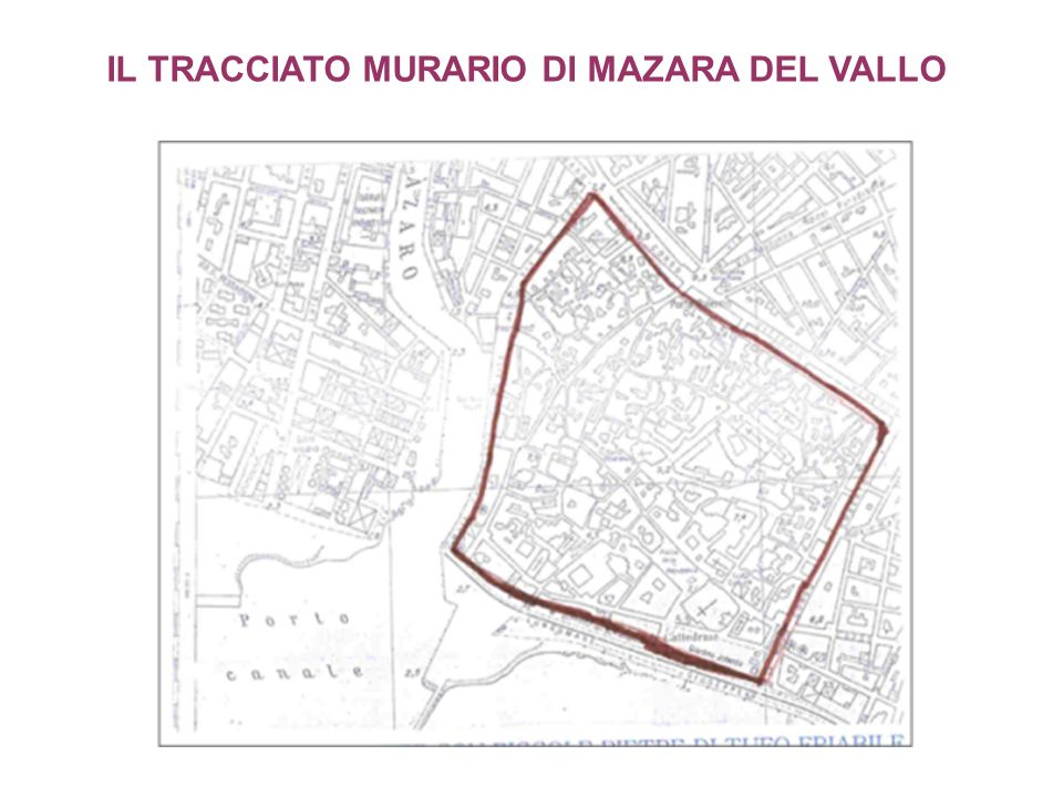 IL TRACCIATO MURARIO DI MAZARA DEL VALLO