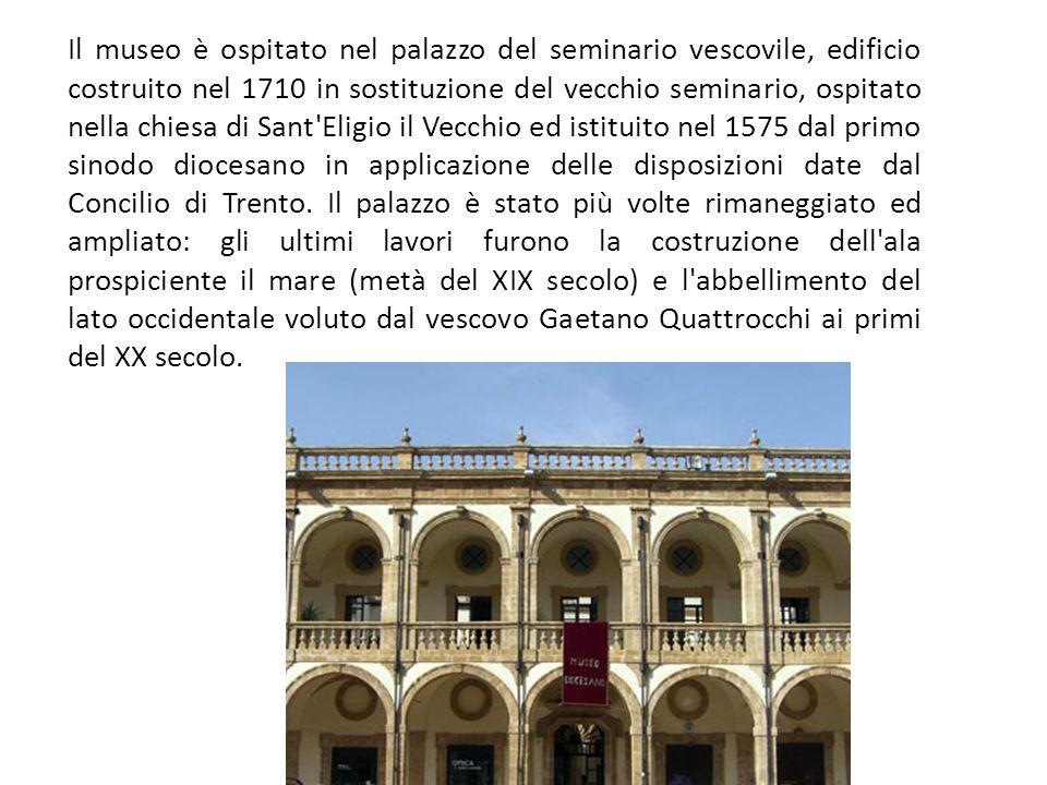 Il museo è ospitato nel palazzo del seminario vescovile, edificio costruito nel 1710 in sostituzione del vecchio seminario, ospitato nella chiesa di Sant Eligio il Vecchio ed istituito nel 1575 dal primo sinodo diocesano in applicazione delle disposizioni date dal Concilio di Trento.
