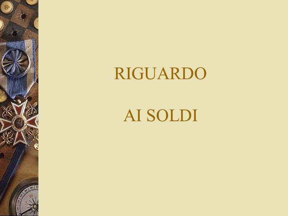 RIGUARDO AI SOLDI