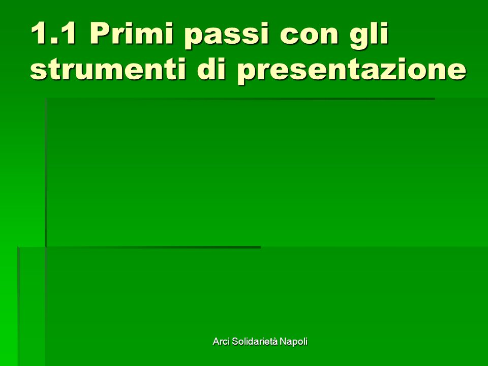 1.1 Primi passi con gli strumenti di presentazione
