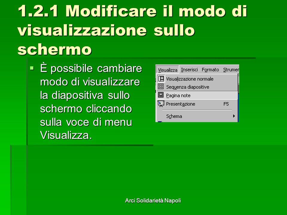 1.2.1 Modificare il modo di visualizzazione sullo schermo