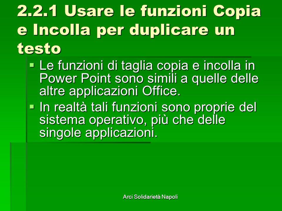 2.2.1 Usare le funzioni Copia e Incolla per duplicare un testo