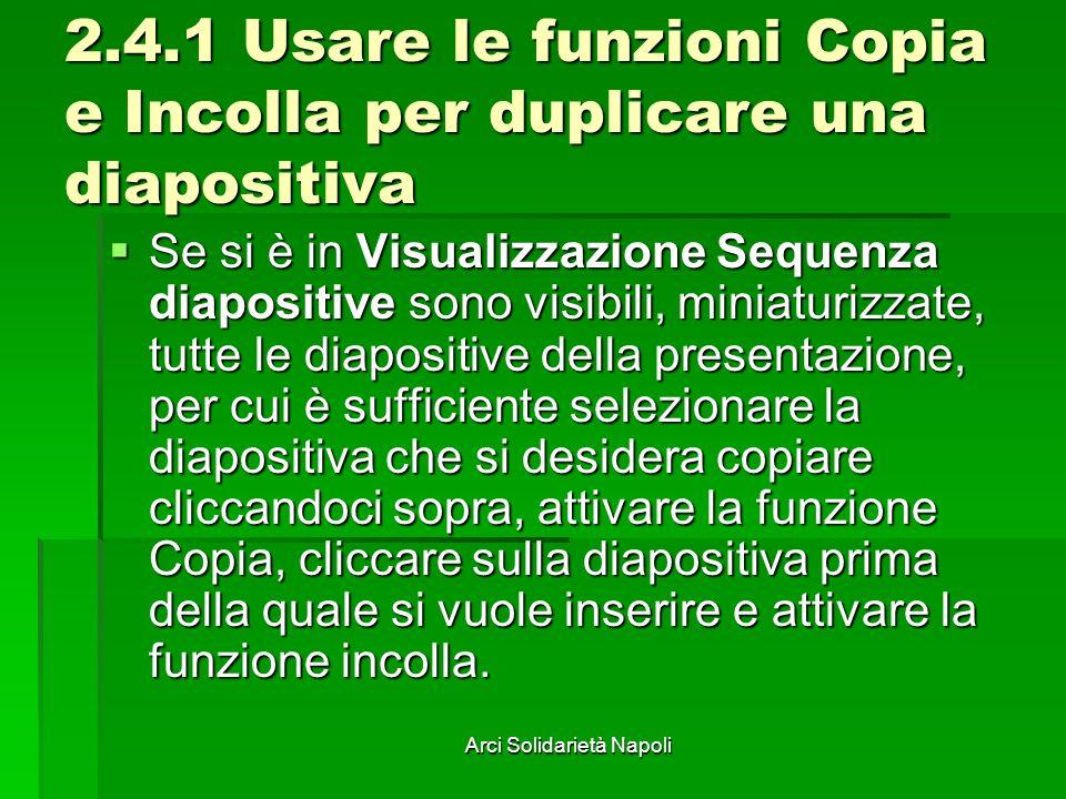 2.4.1 Usare le funzioni Copia e Incolla per duplicare una diapositiva