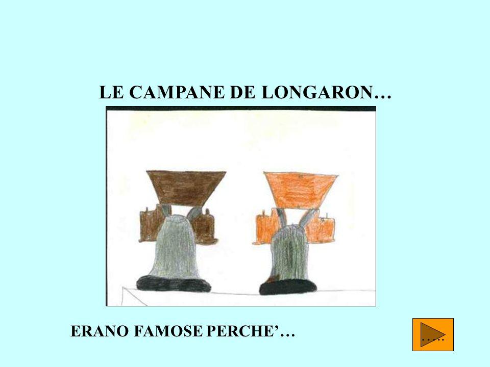 LE CAMPANE DE LONGARON…