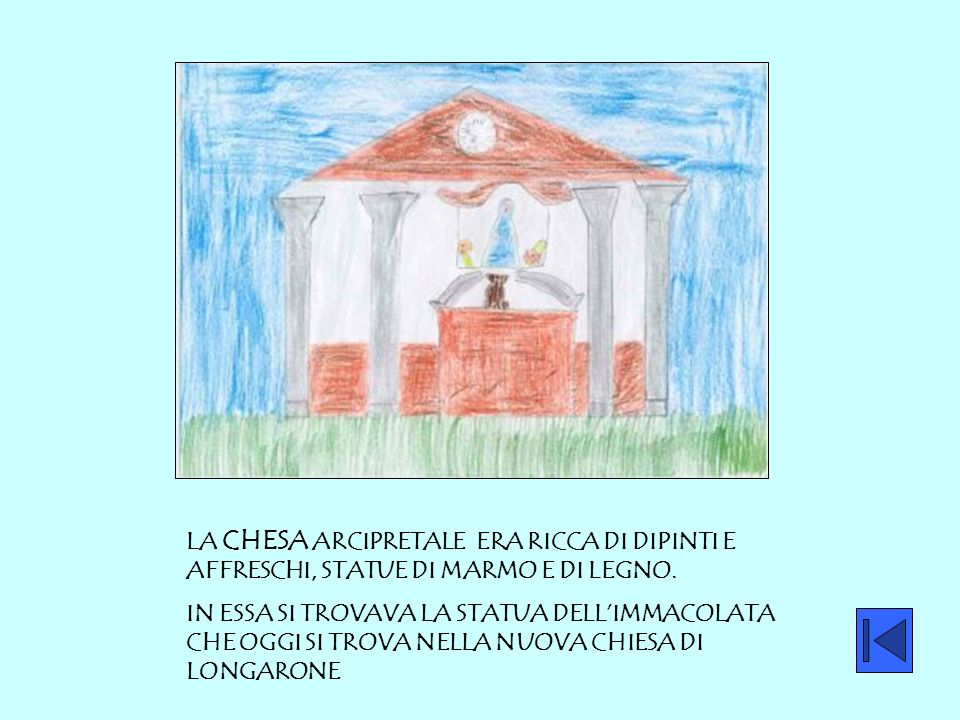 LA CHESA ARCIPRETALE ERA RICCA DI DIPINTI E AFFRESCHI, STATUE DI MARMO E DI LEGNO.