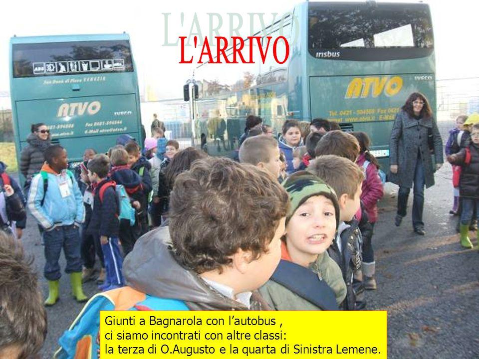 L ARRIVO Giunti a Bagnarola con l'autobus ,
